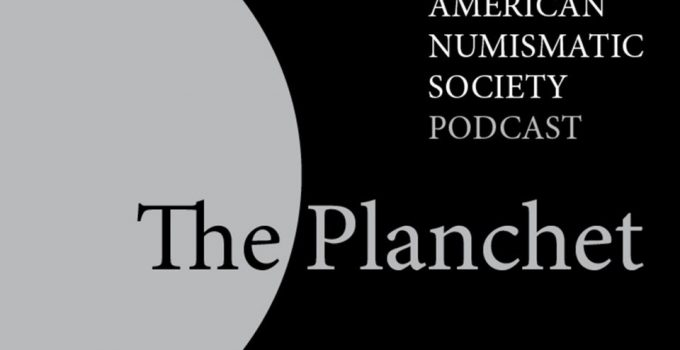 The Planchet Podcast by The American Numismatic Society